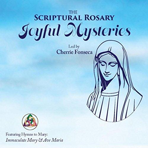 The Scriptural Rosary: Joyful Mysteries