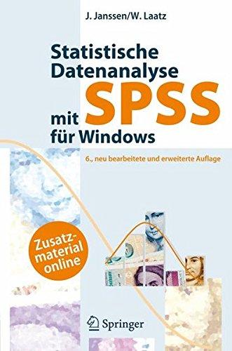 Statistische Datenanalyse mit SPSS für Windows: Eine anwendungsorientierte Einführung in das Basissystem und das Modul Exakte Tests