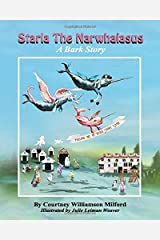 Starla the Narwhalasus: A Bark Story (Tales of Bark Story Land) Paperback