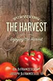 img - for Surviving the Harvest : Enjoying the Harvest (Paperback)--by Ida Defrancesco [2014 Edition] book / textbook / text book