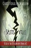 Splitsville (Rise of the Discordant Book 2)