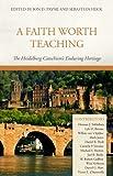 A Faith Worth Teaching, Jon D. Payne, Sebastian Heck, 1601782187