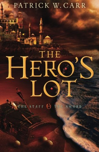 The Hero's Lot (The Staff and the Sword)