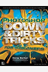 Photoshop Down & Dirty Tricks for Designers Kindle Edition