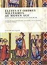 Elites et ordres militaires au Moyen Age par Josserand