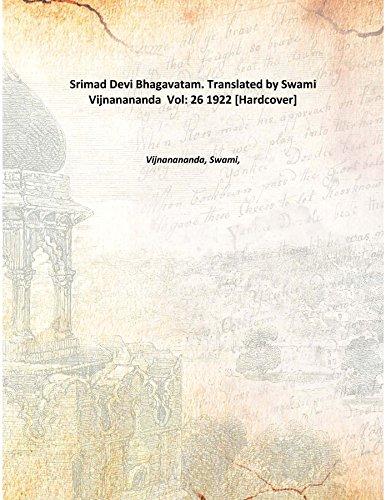 Srimad Devi Bhagavatam. Translated by Swami Vijnanananda Volume 26 1922 [Hardcover] PDF