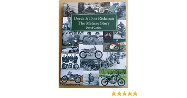 The Metisse Story Derek /& Don Rickman By David Gittins