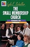 The Small Membership Church, Lyle E. Schaller, 0687387183