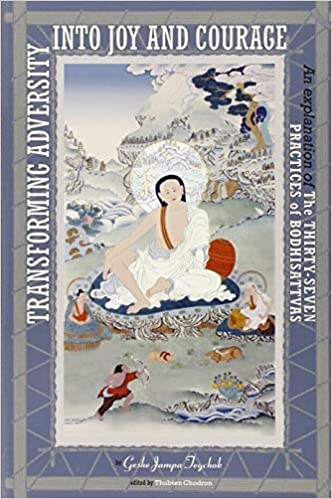 Free mp3 download books Transforming Adversity Into Joy And Courage: An Explanation Of The Thirty-Seven Practices Of Bodhisattvas PDF by Thubten Chodron