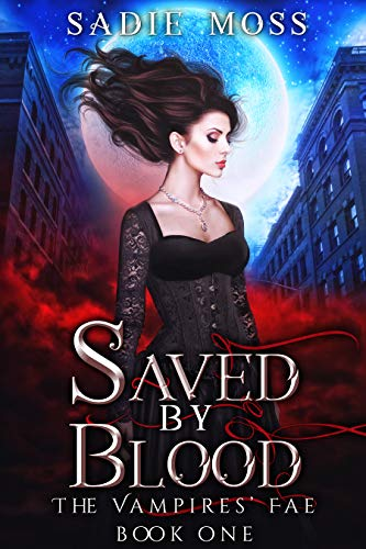 Saved by Blood: A Reverse Harem Series (The Vampires' Fae Book 1)