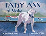 Best Little People Gift For A 6 Year Old Girls - Patsy Ann of Alaska: The True Story of Review