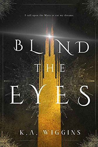 Blind the Eyes (Threads of Dreams Book (Blind Eye)