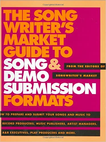 Download online The Songwriter's Market Guide to Song and Demo Submission Formats PDF, azw (Kindle), ePub, doc, mobi