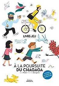 À la Poursuite du Chagaga par Sylvie Misslin