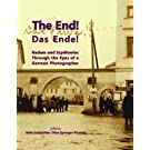 The End! Radom and Szydlowiec Through the Eyes of a German Photographer by Bella Gutterman and Nina Springer-Aharoni (Editors) (2013-12-16)