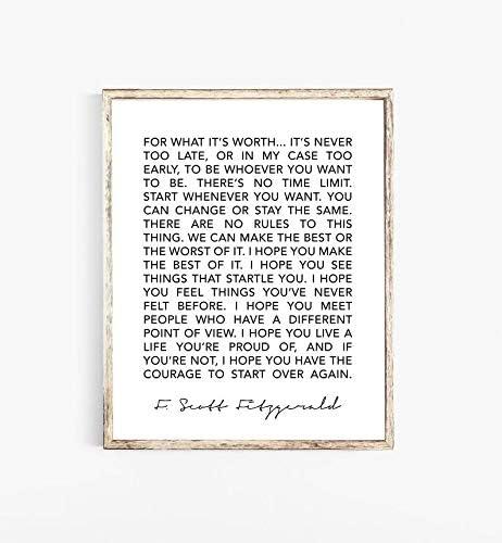 F Scott Fitzgerald Quote Inspirational Quote Wall Art F Scott Fitzgerald Print For What It S Worth Quote Fitzgerald Quote Print Amazon Ca Home Kitchen