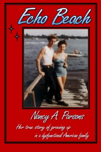 Reverberation Beach: Nancy Parsons, Her true story of growing up in a dysfunctional American family