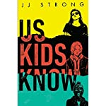 Us Kids Know | JJ Strong