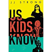 Us Kids Know Audiobook by JJ Strong Narrated by Pat Young, Jacob York, Casey Holloway