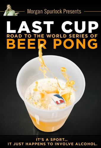 Last Cup: Road to the World Series of Beer Pong