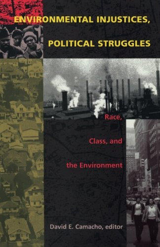 Environmental Injustices, Political Struggles: Race, Class and the Environment