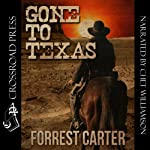 Gone to Texas - A Josey Wales Western | Forrest Carter