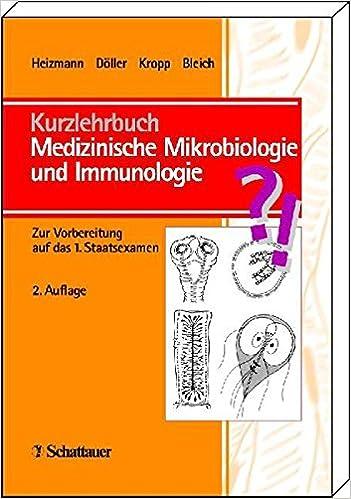Kurzlehrbuch Medizinische Mikrobiologie Und Immunologie Zur Vorbereitung Auf Das 1 Staatsexamen Mit 61 Tabellen 9783794519613 Amazon Books