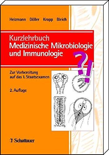 Kurzlehrbuch Medizinische Mikrobiologie und Immunologie: Zur Vorbereitung auf das 1. Staatsexamen