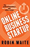 Online Business Startup: The entrepreneur's guide to launching a fast, lean and profitable online venture