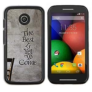 Caucho caso de Shell duro de la cubierta de accesorios de protección BY RAYDREAMMM - Motorola Moto E - Lo mejor está por venir inspirador mensaje