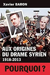 Aux origines du drame syrien: 1918-2013