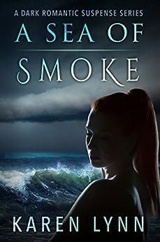 A Sea of Smoke: A Dark Romance (A War of Hearts Book 2) by [Lynn, Karen]
