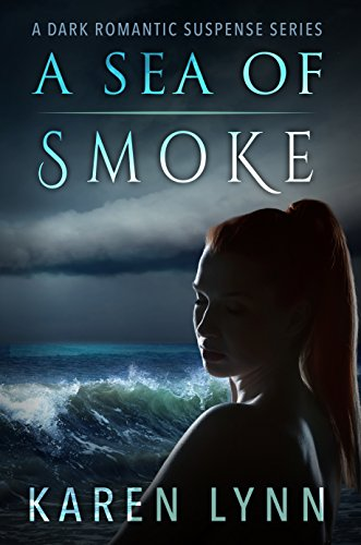 A Sea of Smoke: A Dark Romantic Psychological Thriller (A War of Hearts Book 2) by [Lynn, Karen]