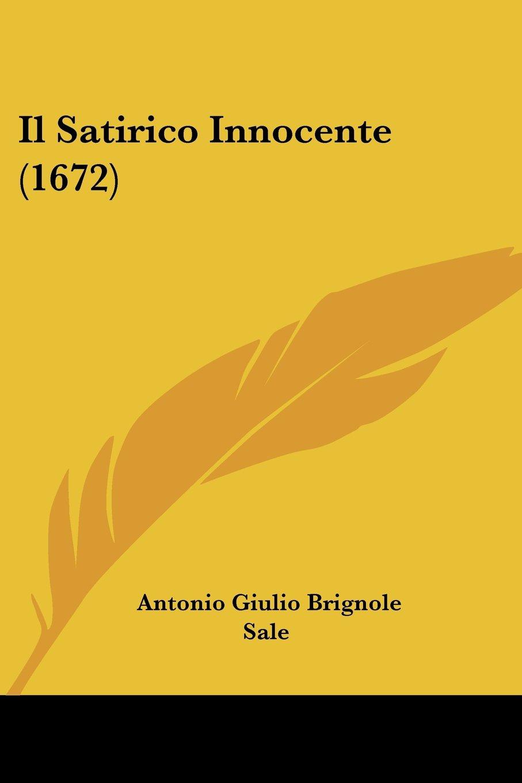 Read Online Il Satirico Innocente (1672) (Italian Edition) PDF