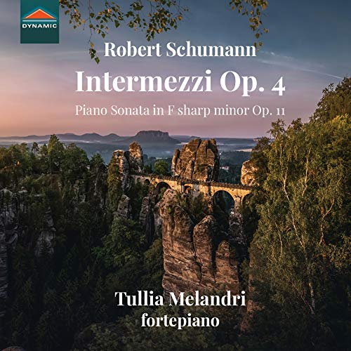 R. Schumann: Intermezzi Op. 4 & Piano Sonata in F-Sharp Minor, Op. 11