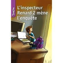 L'inspecteur Renard 2 mène l'enquête: Une histoire pour les enfants de 8 à 10 ans (TireLire t. 9) (French Edition)
