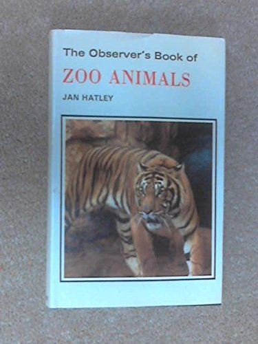 The Observer's Book of Zoo Animals (The Observer's pocket (Hatley Animal)