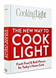 The New Way to Cook Light, Cooking Light Magazine Editors, 0848734688