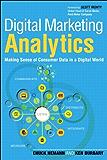 Digital Marketing Analytics: Making Sense of Consumer Data in a Digital World