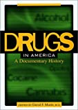 Drugs in America: A Documentary History: 1st (First) Edition