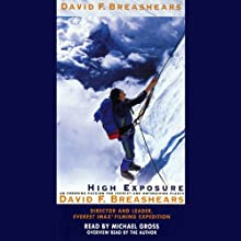 High Exposure: An Enduring Passion for Everest and Unforgiving Places Audiobook by David B. Breashears, Foreword by Jon Krakauer Narrated by Michael Gross