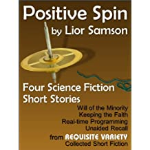 Positive Spin: Four Science Fiction Short Stories