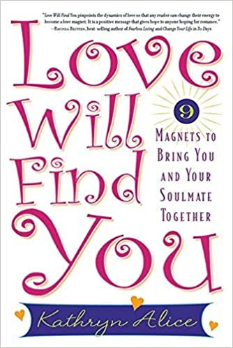 Love Will Find You: 9 Magnets to Bring You and Your Soulmate ...