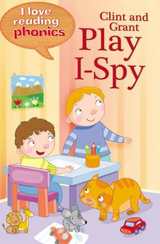Download Clint and Grant Play I-Spy (I Love Reading Phonics Level 1) pdf epub