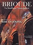 Brioude La basilique Saint-Julien dans la lumière de Kim En Joong
