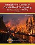 Firefighter's Handbook on Wildland Firefighting, Strategy, Tactics, and Safety