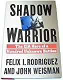Shadow Warrior/the CIA Hero of a Hundred Unknown Battles