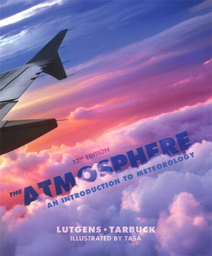 The Atmosphere: An Introduction to Meteorology (12th Edition)