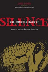 One Hundred Days of Silence: America and the Rwanda Genocide Kindle Edition
