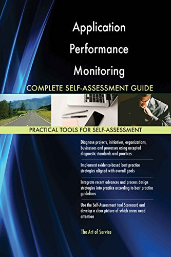 Application Performance Monitoring Toolkit: best-practice templates, step-by-step work plans and maturity diagnostics